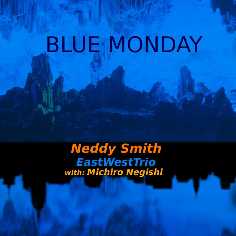 """Blue Monday"" (EastWestTrio)"
